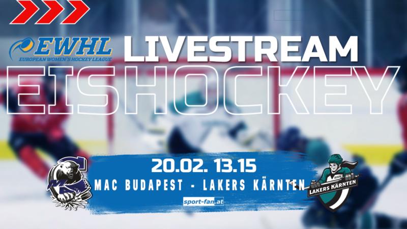 Eishockey live | MAC Budapest – Lakers Kärnten 20.02.2021