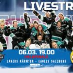 Lakers Kärnten -Eagles Salzburg Halbfinale Eishockey 2021